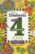 Download Easy Diabetic Cooking with 4 Ingredients: The Smart Way to Cook Healthy PDF
