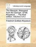 The Messiah Attemptedfrom the German of Mr Klopstock, Friedrich Gottlieb Klopstock, 1140868888