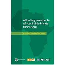 [(Attracting Investors to African Public-private Partnerships: A Project Preparation Guide )] [Author: Ppiaf] [Feb-2009]