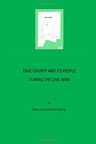 Dale County And Its People During The Civil War PDF
