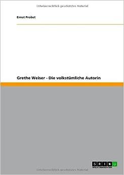 Grethe Weiser - Die volkstümliche Autorin