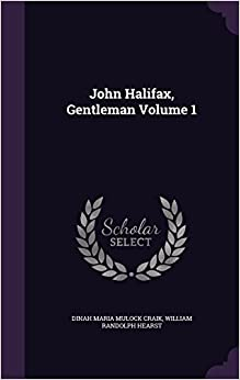 John Halifax, Gentleman Volume 1