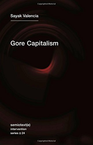 Gore Capitalism (Semiotext(e) / Intervention Series)