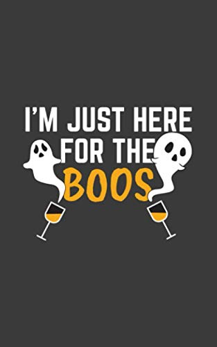 I'm Just Here For The Boos: I'm Just Here For The Boos Notebook - Get Ready For Halloween 31st October Party Event With Doodle Diary Book Ghosts And ... Beer -