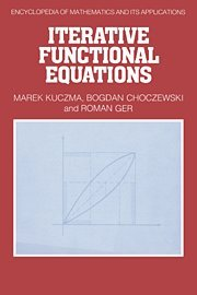 Iterative Functional Equations (Encyclopedia of Mathematics and its Applications)