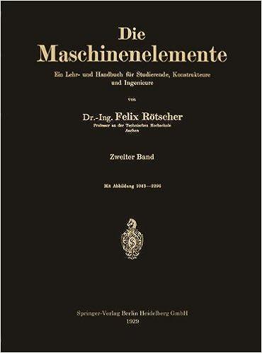 Die Maschinenelemente: Ein Lehr- und Handbuch für Studierende, Konstrukteure und Ingenieure
