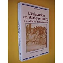 L'education En Afrique a la Veille des Independances (1946-1958).