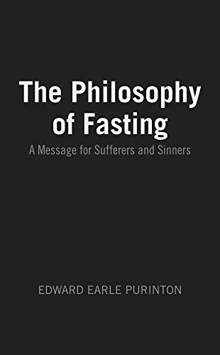 The Philosophy of Fasting: A Message for Sufferers and Sinners