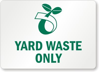 Yard Waste Only (With Compost Symbol), Adhesive Signs and Labels, 10