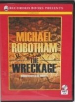 Title The Wreckage Authors Michael Robotham ISBN 1 4618 2078 2 978 9 USA Edition Publisher Recorded Books LLC Availability Amazon