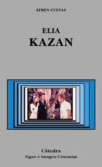 Elia Kazan (Signo E Imagen - Signo E Imagen. Cineastas) Tapa blanda – 25 feb 2000 Efrén Cuevas Cátedra 8437617995 699208