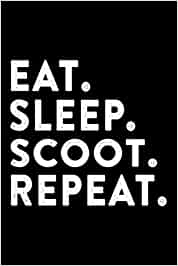 Scoot - Eat Sleep Scooter Repeat Gift Lined Journal Notebook: Personalized,Halloween,Goals,Thanksgiving,Christmas Gifts,Business,6x9 in,Finance,2021,Appointment,2022