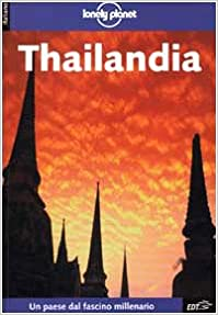Thailandia (Lonely Planet Travel Guides)