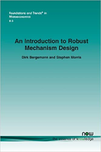An Introduction to Robust Mechanism Design (Foundations and Trends in Microeconomics)