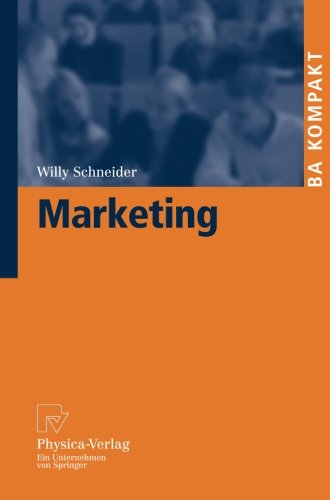 Marketing (BA KOMPAKT) (German Edition) by Willy Schneider