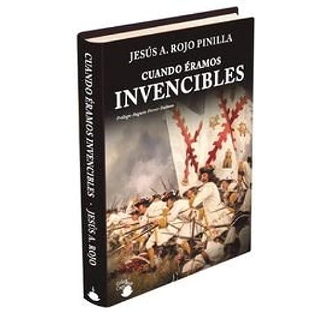Cuando Éramos Invencibles: Amazon.es: ROJO PINILLA, Jesús Ángel, ROJO PINILLA, Jesús Ángel, ROJO PINILLA, Jesús Ángel: Libros