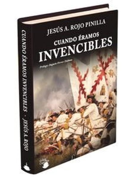 Cuando Éramos Invencibles: Amazon.es: ROJO PINILLA, Jesús Ángel ...