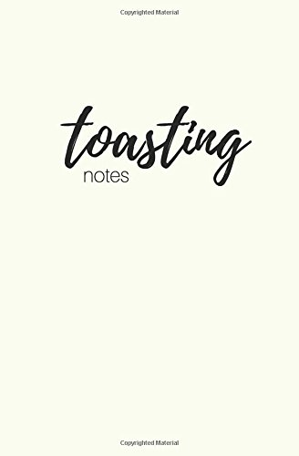 Notes Toast (Toasting Notes: A Journal for Toasts; Blank Lined Notebook; 80 Pages; 5.25 x 8)