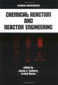 Chemical Reaction and Reactor Engineering