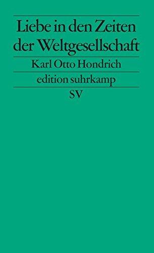 Liebe in Zeiten der Weltgesellschaft (edition suhrkamp)