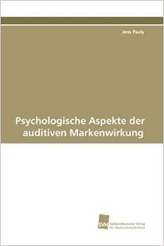 Psychologische Aspekte der auditiven Markenwirkung