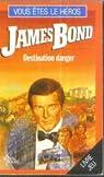 James Bond, tome 2 : Destination danger par Favors