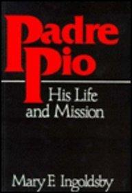 Padre Pio: His Life and Mission (Mission Veritas)