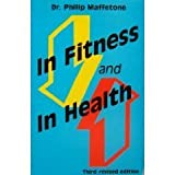 In Fitness and in Health, Maffetone, Philip, 0964206226