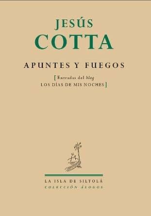 Amazon.com: Apuntes y Fuegos (Spanish Edition) eBook: Jesús ...