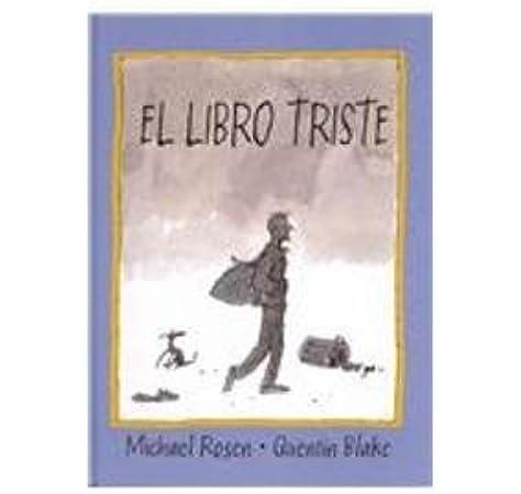 Libro triste, el: 031 (NO FICCION INFANTIL): Amazon.es: Rosen, Michael, RUBIO MUQOZ, ESTHER: Libros