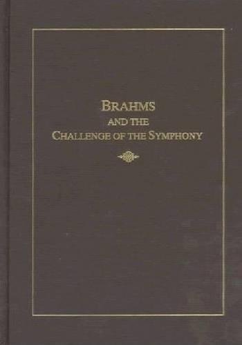 Brahms and the Challenge of the Symphony (Ex)