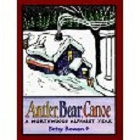 Northwood Canoe Bears (Antler, Bear, Canoe: A Northwoods Alphabet Year by Bowen, Betsy (1991) Library Binding)
