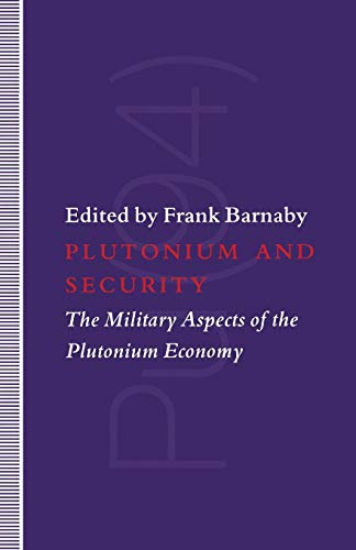 (Plutonium and Security: The Military Aspects of the Plutonium Economy)