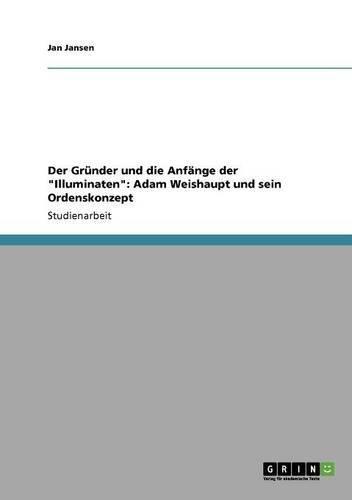 """Download Der Gründer und die Anfänge der """"Illuminaten"""": Adam Weishaupt und sein Ordenskonzept (German Edition) pdf epub"""