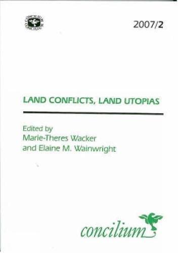 Concilium 2007/2 Land Conflicts, Land Utopias