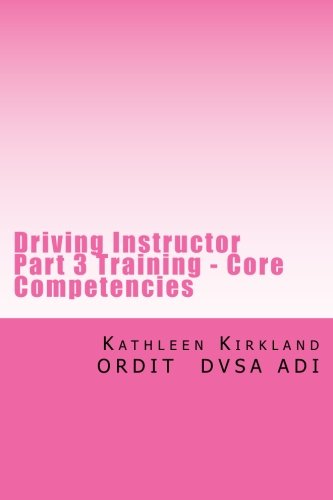Driving Instructor Part 3 Training - Core Competencies: Over 400 faults with analysis and remedial action