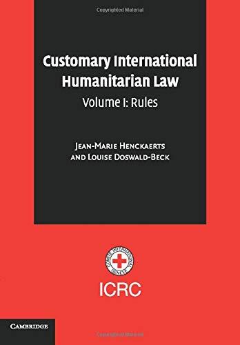 Customary International Humanitarian Law: Rules Vol 1 por Jean-Marie Henckaerts