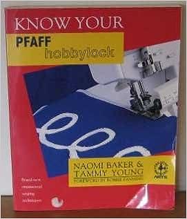 Know Your Pfaff Hobbylock (Creative Machine Arts Series)