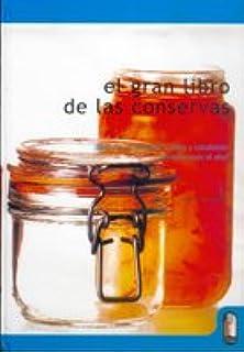 El Gran Libro de Las Conservas (Spanish Edition)