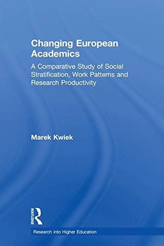 Changing European Academics: A Comparative Study of Social Stratification, Work Patterns and Research Productivity