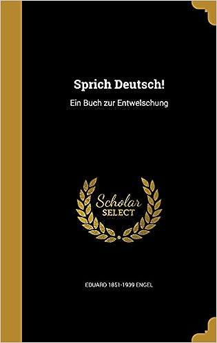 Sprich Deutsch!: Ein Buch Zur Entwelschung (German Edition)