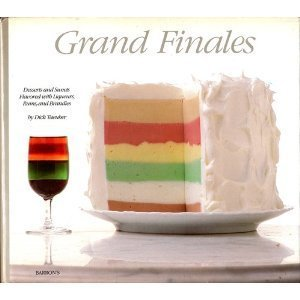 Grand Finales: Desserts and Sweets Flavored With Liqueurs, Rums, and Brandies by Dick Taeuber (1982-09-01)