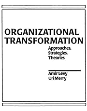 Organizational Transformation: Approaches, Strategies, and Theories