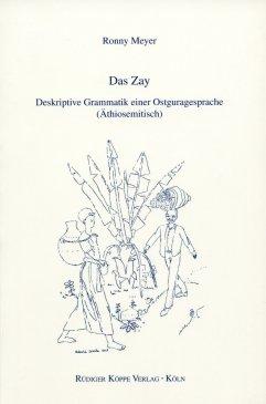 Das Zay: Deskriptive Grammatik einer Ostguragesprache (Äthiosemitisch)