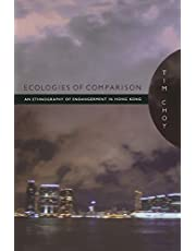 Ecologies of Comparison: An Ethnography of Endangerment in Hong Kong