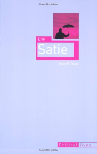 Erik Satie (Critical Lives) PDF