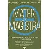 img - for Christianity and Social Progress (Mater et Magistra) book / textbook / text book