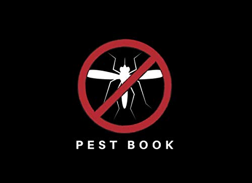 Pest Book: No Mozzie Mosquito Sarcastic Funny Guest Sign In Book With Email Column | Compact and Small Soft Cover To Suit Any Home or Business or Entomologist With A Sense of Humor]()