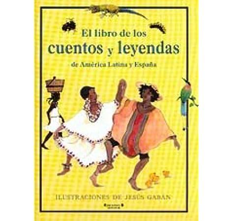 Libro De Los Cuentos Y Leyendas De America Latina Y España, El Singulares ediciones B: Amazon.es: Aa.Vv.: Libros