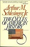 The Cycles of American History, Arthur M. Schlesinger, 039545400X